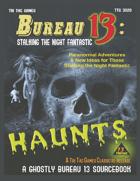 Haunts: A Bureau 13 Sourcebook