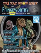 Tri Tac Spotlight on Fringeworthy