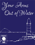 Your Arms Out of Water