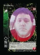 Francis - Custom Card