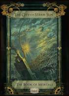 The City of the Steam Sun. The Book of Mortals.