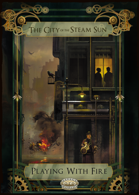 The City of the Steam Sun. Playing with Fire.