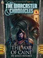 The Warcaster Chronicles: The Way of Caine