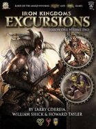 Iron Kingdoms Excursions: Season One, Volume Two