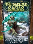 The Warlock Sagas: Mutagenesis