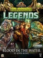 Unleashed Tales: Blood in the Water