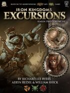 Iron Kingdoms Excursions: Season Two, Volume Six