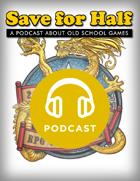 Save for Half - Episode 6.5: NTRPG Con Afterparty!