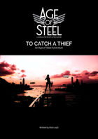 Age of Steel: To Catch A Thief