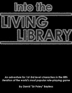 Into the Living Library