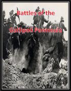 Battles of the Gallipoli Peninsula: WW1 Scenarios