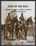 End of an Era: Dismounted German Cavalry Divisions on the Western Front