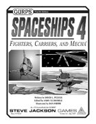 GURPS Spaceships 4: Fighters, Carriers, and Mecha