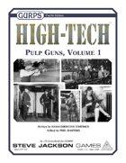 GURPS High-Tech: Pulp Guns, Volume 1