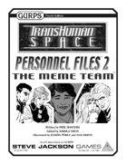 Transhuman Space: Personnel Files 2 - The Meme Team