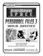 Transhuman Space: Personnel Files 3 - Wild Justice