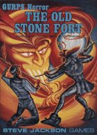 GURPS Classic: Horror: The Old Stone Fort
