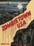 GURPS Classic: Horror: Zombietown, U.S.A.