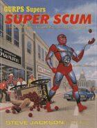 GURPS Classic: Supers: Super Scum