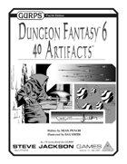 GURPS Dungeon Fantasy 06: 40 Artifacts