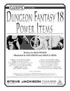 GURPS Dungeon Fantasy 18: Power Items