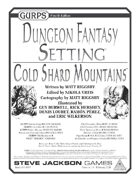 GURPS Dungeon Fantasy Setting: Cold Shard Mountains
