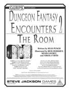 GURPS Dungeon Fantasy Encounters 2: The Room