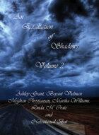 An Exaltation of Shadows: Volume 2