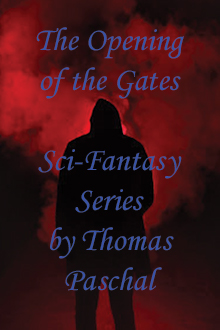 """Opening of the Gates"" short story series by Thomas Paschal"