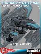 Tactical Miniatures Space Shuttle Alpha Warp Variant