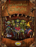 Saga of the Goblin Horde: Archetypes (Savage Worlds Deluxe)