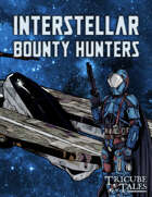 Interstellar Bounty Hunters (Tricube Tales One-Page RPG)