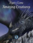 L'gat's Tome of Amazing Creatures Volume 1