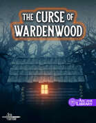 The Curse of Wardenwood (5E)