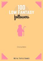 100 Low Fantasy Followers