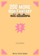 200 More High Fantasy Odd Situations