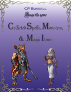 Collected Spells, Monsters, Magic Items