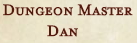 Dungeon_Master_Dan