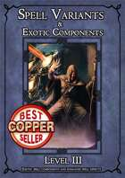 D&D SPELL COMPONENTS & OPTIONS - LEVEL III