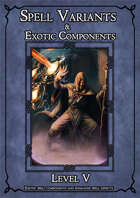 D&D SPELL COMPONENTS & OPTIONS - LEVEL V