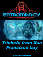 ENTROMANCY: Trinkets from San Francisco bay