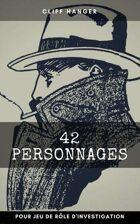 42 personnages pour jeu d'investigation