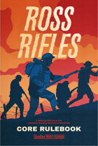 Ross Rifles - Core Rulebook
