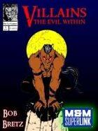 VILLAINS: The Evil Within (M&M Superlink)