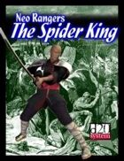 NEO RANGERS: The Spider King