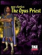 NEO CLERICS: The Opus Priest