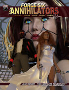 Force Six, The Annihilators Last Resort the Complete Adventure