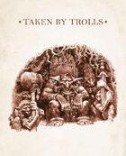TRUDVANG CHRONICLES: Taken by Trolls