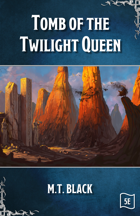 Tomb of the Twilight Queen 5E