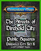 The Streets of Direhold City: Public Squares